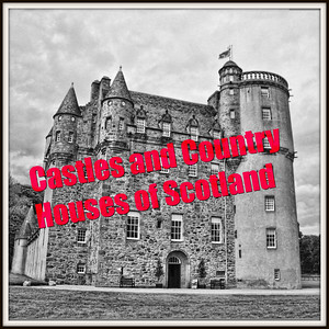 Castles and Country Houses of Scotland