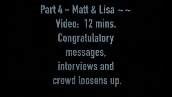 Part # 4 - Matt & Lisa's Reception, interviews and dancing