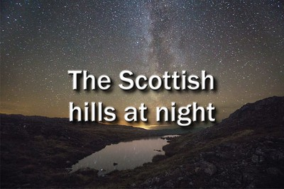 The Scottish hills at night