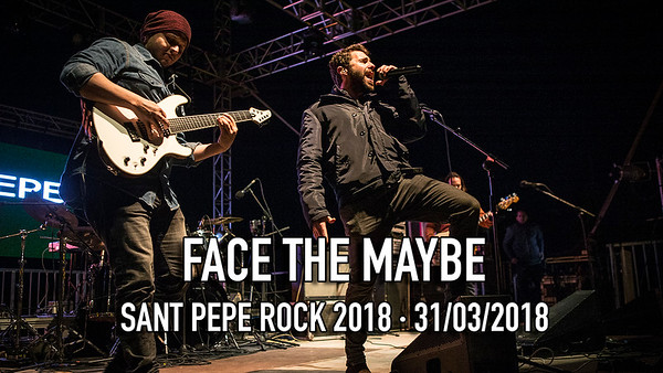 FACE THE MAYBE - SANT PEPE ROCK