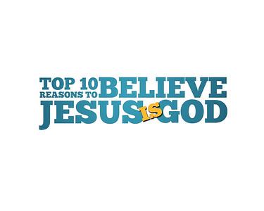 10 Reasons Jesus is God