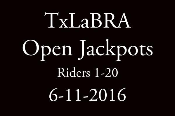 6-11-2016 TxLaBRA 'Open Jackpots' 1-20