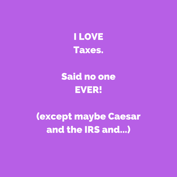 I love taxes.png