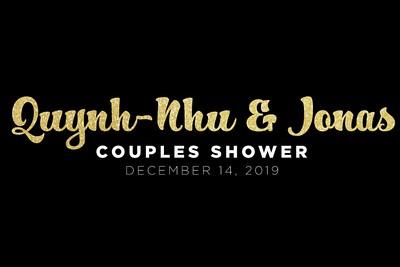Quynh-Nhu & Jonas' Couples Shower 12/14/19