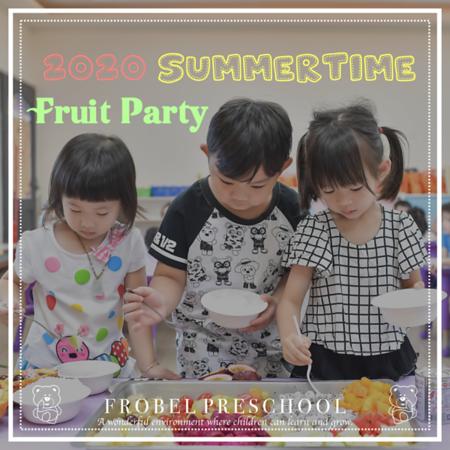 [2020] 夏日水果派對-Summertime Fruit Party