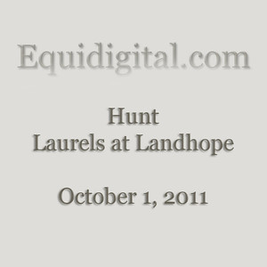 October 1, 2011 - Hunt - Laurels at Landhope