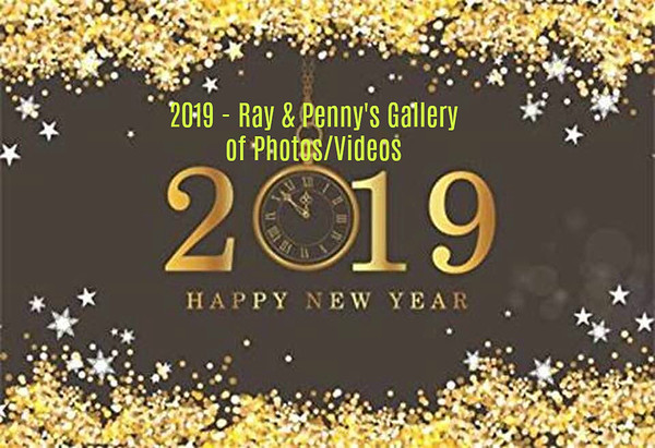 Ray & Penny's Photo/Video Gallery 2019