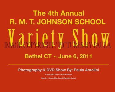 The 4TH ANNUAL R.M.T. Johnson School VARIETY SHOW ~ Bethel CT ~ June 6, 2011
