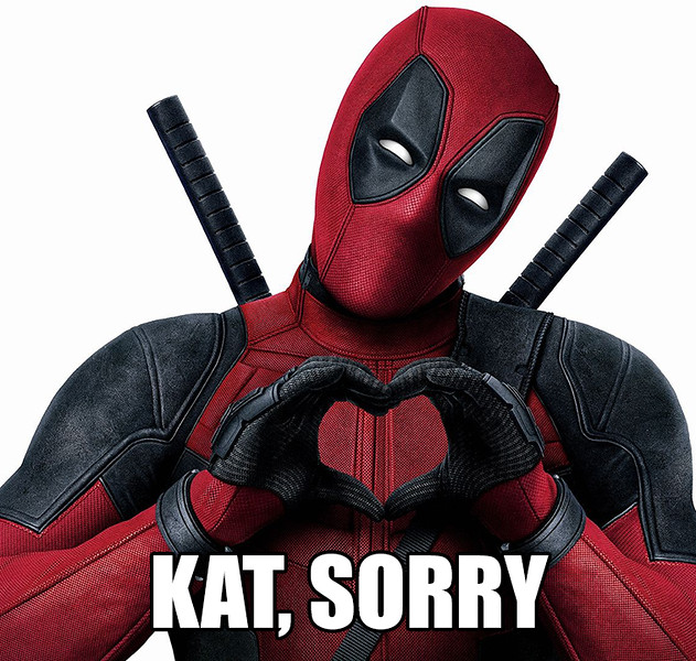 Deadpool Kat Sorry.jpg