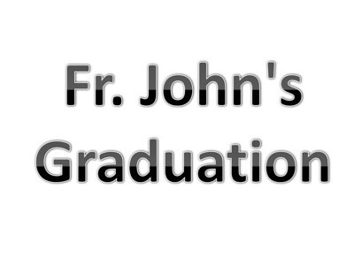 Fr. John's Graduation