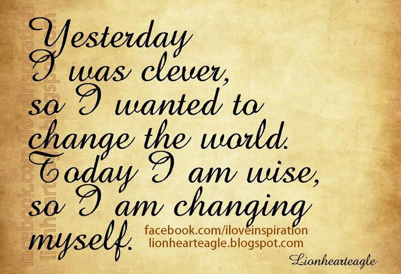 Quote_YesterdayChangeWorldNowChangeME.jpeg