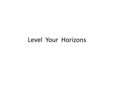 Level Your Horizons