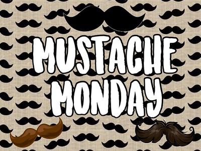 Mustache Monday!