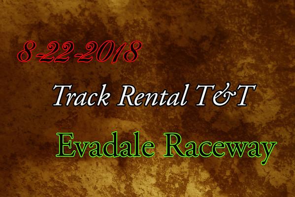 8-22-2018 Evadale Raceway 'Track Rental T&T'