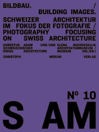 /// Bildbau / Building Images. Schweizer Architektur im Fokus der Fotografie / Photography focusing on Swiss architecture