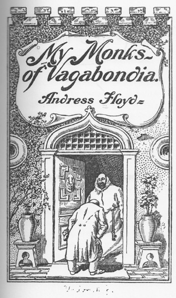 """""""My Monks of Vagabondia"""" by Andress Small Floyd. This is the cover of the book that was published in 1913 and contains short stories about the occupants of the colony . The book is in the public domain and available from Amazon.com and others."""
