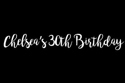 Chelsea's 30th Birhtday 8/21/21