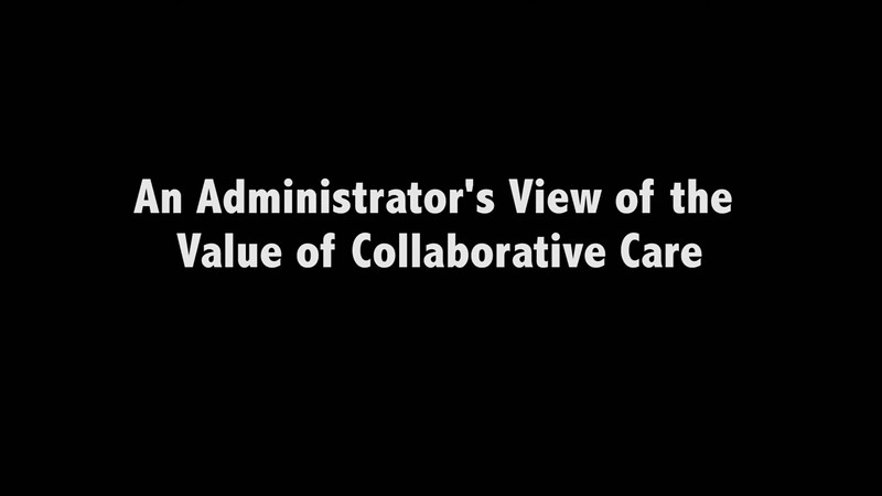 Administrator's View of Value of Collaborative Care.mov