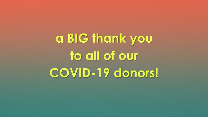 BIG thank you to our COVID-19 donors