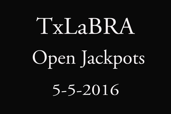 5-5-2016 TxLaBRA  'Open Jackpots'