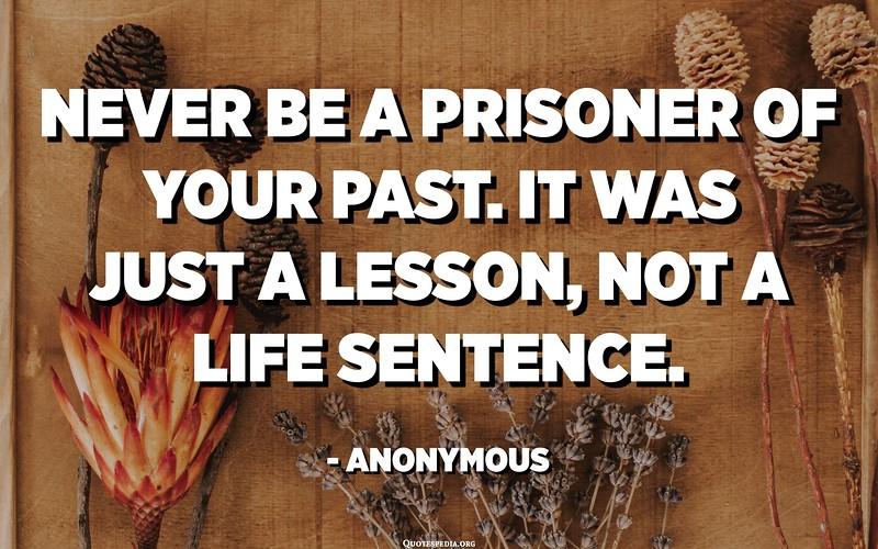 Never be a prisoner.JPG