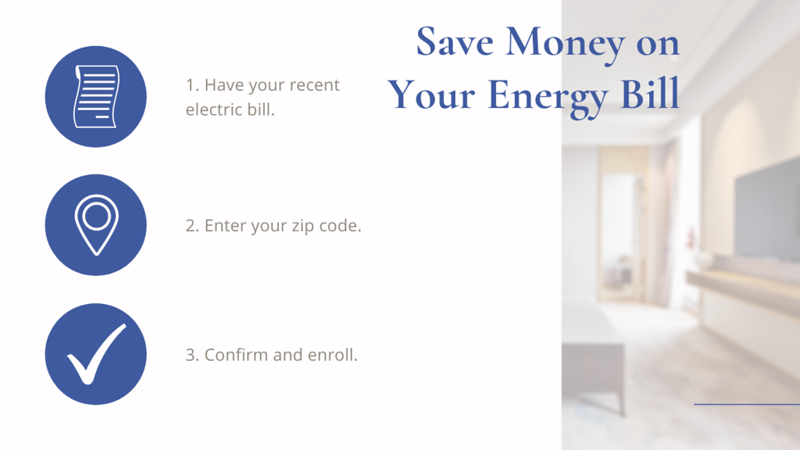 1. Have your recent electric bill. 2. Enter your zip code. 3. Confirm and enroll. (1).png
