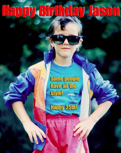 Happy 25th Jason!.jpg