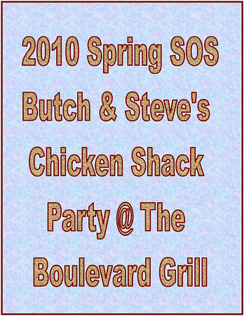 2010 Spring SOS Butch & Steve Chicken Shack Party