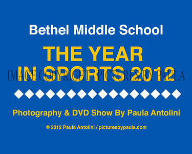 BETHEL MIDDLE SCHOOL ~ THE YEAR IN SPORTS 2012 ~ Bethel CT ~ 2012