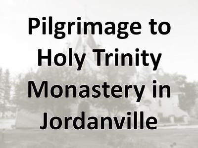 Pilgrimage to Holy Trinity Monastery in Jordanville