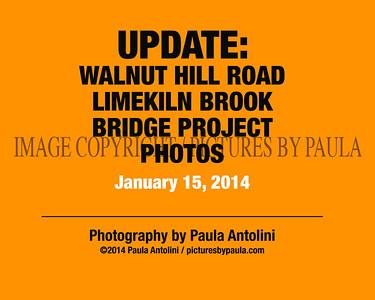 UPDATE: Walnut Hill Road - Limekiln Brook Bridge Project ~ PHOTOS ~ January 15, 2014