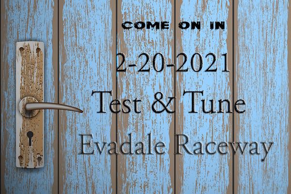 2-20-2021 Evadale Raceway 'Test & Tune'