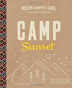 Camp Sunset: Modern Campers Guide | Gift Ideas for Travelers