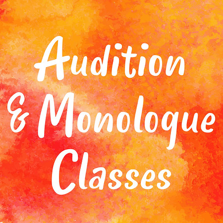 Audition and Monologue Classes