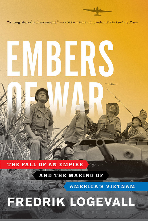 ". This book cover image released by Random House shows ""Embers of War: The Fall of an Empire and the Making of America\'s Vietnam,\"" by Fredrik Logevall.  Logevall won a Pulitzer Prize in the Arts category for history on April 15, 2013. (AP Photo/Random House)"