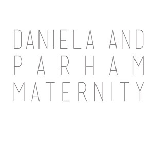 Daniela and Parham Maternity