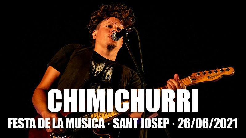 CHIMICHURRI · 26.06.2021 · SANT JOSEP