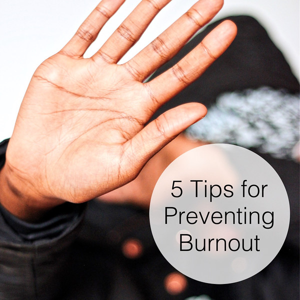 Top 5 Tips For Preventing Burnout