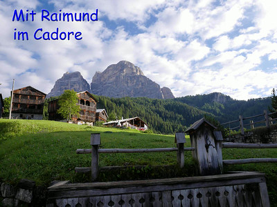 Mit Raimund im Cadore