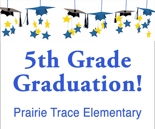 Prairie Trace Elementary 5th Grade Graduation