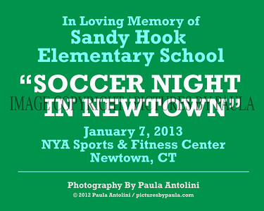 SOCCER NIGHT IN NEWTOWN ~ In Loving Memory of Sandy Hook Elementary School ~ Event at NYA Sports & Fitness Center ~ Newtown, CT ~ January 7, 2013
