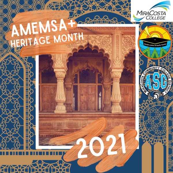 AMEMSA+ (Arab, Middle Eastern, Muslim, South Asian+) Heritage Month 2021