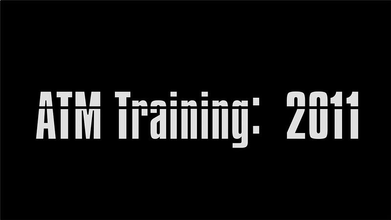 ATM Training // 2011