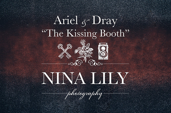 """Ariel & Dray's """"Kissing Booth"""""""