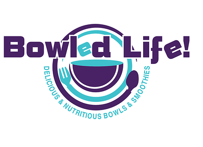 "Bowled Life ""Healthy, vegan, and nutritious choices for fueling your body"""