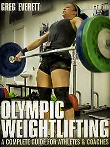 Olympic Weightlifting - A Complete Guide for Athletes & Coaches