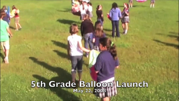 5th Grade Balloon Launch 2008