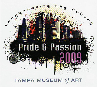 2009 - Tampa Museum of Art ~ Pride & Passion
