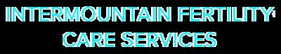 Intermountain Fertility Care Services.png
