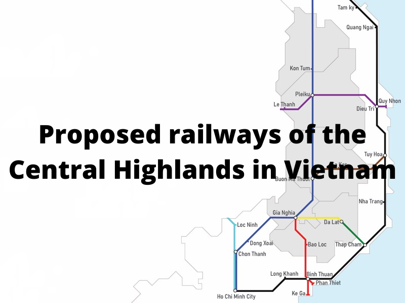 Proposed railways of the Central Highlands in Vietnam